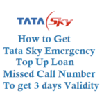 Tata Sky Emergency Top Up Missed Call Number to Get 3 days Validity