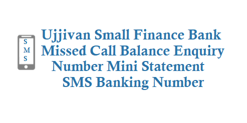 Ujjivan Small Finance Bank Missed Call Balance Enquiry Number
