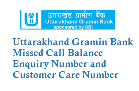 Uttarakhand Gramin Bank Missed Call Balance Enquiry Number is 9212005002