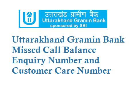Uttarakhand Gramin Bank Missed Call Balance Enquiry Number is 9212005002