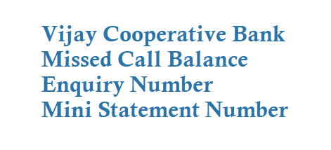 Vijay Cooperative Bank Missed Call Balance Enquiry Number is 08030636322
