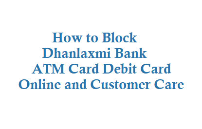How to Block Dhanlaxmi Bank ATM Card Debit Card
