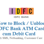 How to Block IDFC Bank ATM Card Debit Card By SMS Net Banking and Customer Care