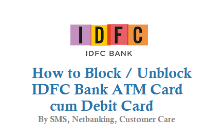 How to Block IDFC Bank ATM Card Debit Card