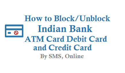 How to Block Indian Bank ATM Card Debit Card and Credit Card