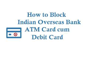 Block Indian Overseas Bank ATM Card