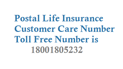 Postal Life Insurance Customer Care Number Toll Free Number is 18001805232