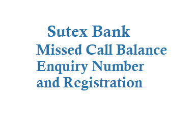 Sutex Bank Missed Call Balance Enquiry Number is 7575820008