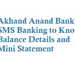 Akhand Anand Bank SMS Banking to Know Balance Details and Mini Statement