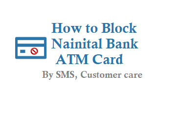 How to Block Nainital Bank ATM Card Debit Card