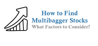 How to Find Multibagger Stocks and What Factors to Consider?
