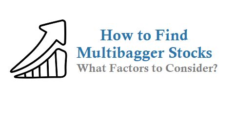 How to Find Multibagger Stocks and What Factors to Consider