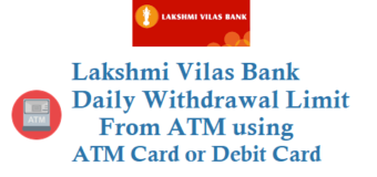 Lakshmi Vilas Bank ATM Card Daily Withdrawal Limit From ATM