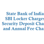 SBI Locker Charges Security Deposit Service Charges and Annual Fee Charges