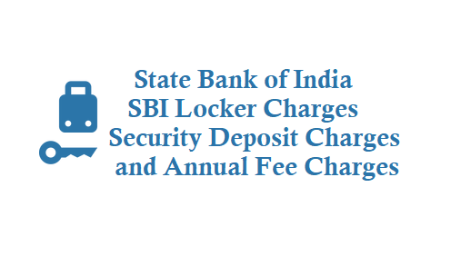 SBI Locker Charges Security Deposit Service Charges