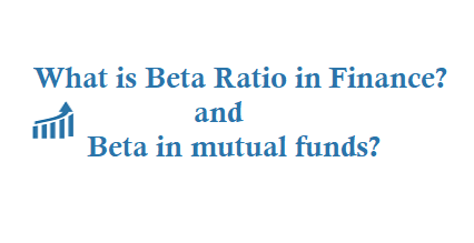 What is Beta Ratio in Finance and What is Beta in mutual funds
