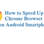 How to Speed Up Chrome Browser on Android Smartphone