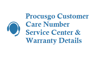 Procus Customer Care Number Service Center and Warranty Details