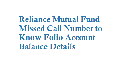 Reliance Mutual Fund Missed Call Number is 9664001111