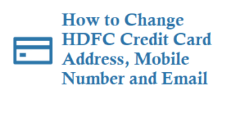 How to Change HDFC Credit Card Address Mobile Number and Email