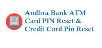 Andhra Bank ATM Card PIN Reset and Credit Card Pin Reset