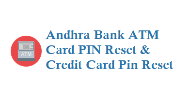 andhra bank atm card pin reset and credit card pin reset 7836884400