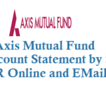 Axis Mutual Fund Valuation Details By Missed Call Account Statement by SMS IVR Online and Email