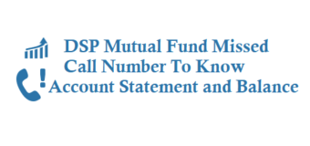 DSP Mutual Fund Missed Call Number Balance Account Statement