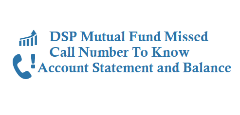 DSP Mutual Fund Missed Call Number Balance Account Statement is 9015039000