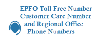 EPFO Toll Free Number and Customer Care Number and Regional Office Phone Numbers