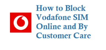 How to Block Vodafone SIM Online Customer Care in India