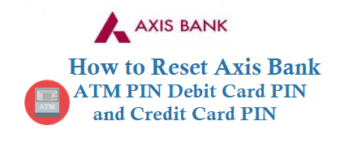 How to Reset Axis Bank ATM PIN Debit Card and Credit Card PIN