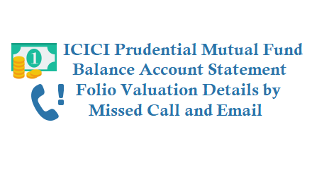 icici mutual fund balance by missed call 8882244488 7065560111