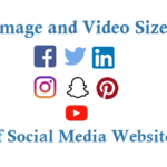Image and Video Sizes of Facebook Twitter LinkedIn Instagram Youtube Pinterest SnapChat