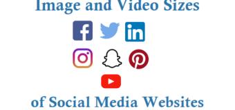 Image and Video Sizes of Facebook Twitter LinkedIn Instagram Youtube Pinterest SnapChat