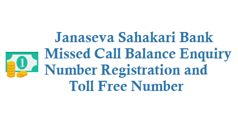 Janaseva Sahakari Bank Missed Call Balance Enquiry Number Registration