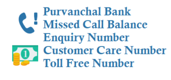 Purvanchal Bank Missed Call Balance Enquiry Number Customer Care Toll Free Number