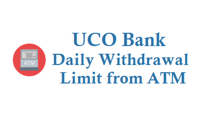 uco bank daily cash withdrawal limit from atm