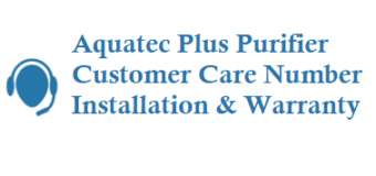 Aquatec Plus Customer Care Number Installation Warranty and Other Details
