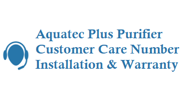 Aquatec Plus Customer Care Number 9901156533 Installation Warranty Details