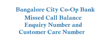The Bangalore City Co-Op Bank Ltd Missed Call Balance Enquiry Number Customer Care Number