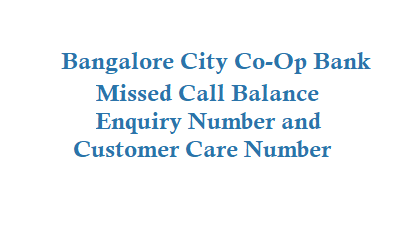 Bangalore City Co-Op Bank Ltd BCCBL Missed Call Balance Enquiry Number is 9266777071