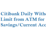 Citibank Daily Withdrawal Limit from ATM