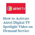 How to Activate Airtel Digital TV Spotlight Video on Demand Service by Missed Call App Website