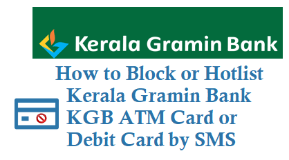How to Block Kerala Gramin Bank ATM Card Debit Card by SMS 8082892975