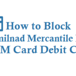 How to Block Tamilnad Mercantile Bank ATM Card Debit Card