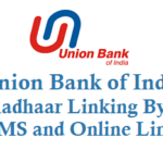 How to Link Aadhaar number to Union bank of India Account