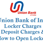 Union Bank of India Locker Charges Security Deposit Charges and How to Open Locker