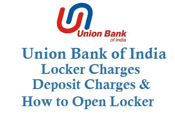how to open union bank of india locker charges lost keys