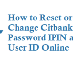 How to Reset or Change Citibank Password ipin and User Id Online